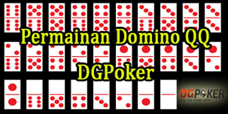 Permainan Domino QQ dan Daftar Online DGPoker